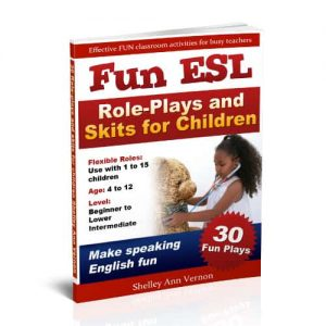 Fun ESL Role-Plays and Skits for Children book cover by Shelley Ann Vernon